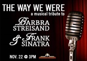 New Show Announcement: The Way We Were: A Musical Tribute To Barbra Streisand & Frank Sinatra