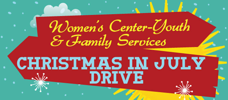 Women's Center-Youth & Family Services Host Christmas in July Drive