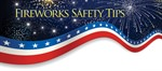 Fireworks Safety Tips from the City of Stockton Fire Department