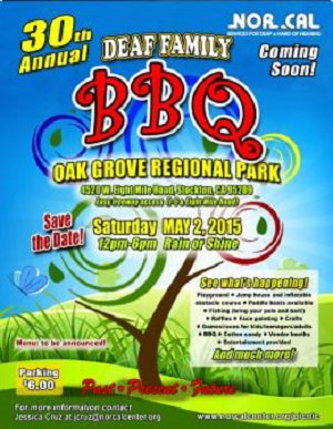 30th Annual Deaf Family BBQ Saturday, May 2, 2015 from 12:00-5:00 PM at Oak Grove regional park.