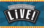 Lincoln Center LIVE! Summer Event Series is back!