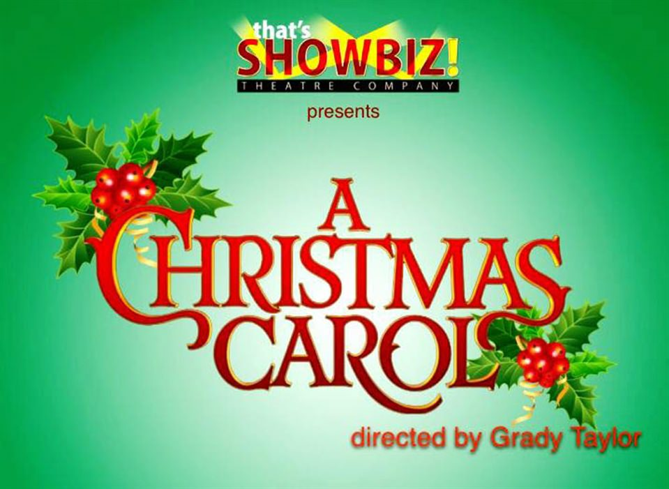 "Charles Dicken's ""A Christmas Carol"" at That's Showbiz Theatre Company"