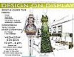 Design On Display: exhibit of student work